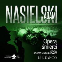 Opera śmierci. Inspektor Bernard Żbik. Tom 2 - Adam Nasielski - audiobook