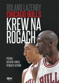 Chicago Bulls. Krew na rogach - Roland Lazenby - ebook