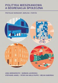 Polityka mieszkaniowa a segregacja społeczna - Anna Grzegorczyk - ebook