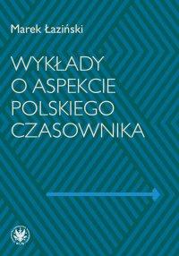 Wykłady o aspekcie polskiego czasownika - Marek Łaziński - ebook