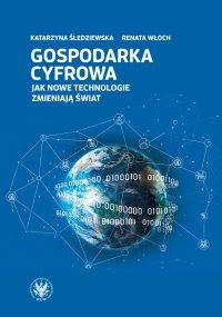 Gospodarka cyfrowa - Katarzyna Śledziewska - ebook