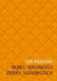 Edytorstwo wobec masowości źródeł najnowszych - Jolanta Sikorska-Kulesza - ebook