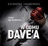 W domu Dave'a - Katarzyna Jakubowska - audiobook