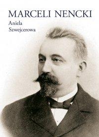 Marceli Nencki - Aniela Szwejcerowa - ebook