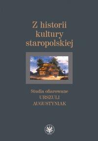 Z historii kultury staropolskiej - Agnieszka Bartoszewicz - ebook