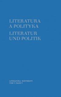 Literatura a polityka. Literatur und Politik. Tom 5 - Tomasz Szybisty - ebook