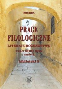 Prace Filologiczne. Literaturoznawstwo numer 9 (12): 2019 część 2 - Ewa Ihnatowicz - eprasa