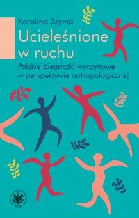 Ucieleśnione w ruchu - Karolina Szyma - ebook