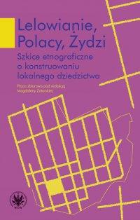 Lelowianie, Polacy, Żydzi - Magdalena Zatorska - ebook
