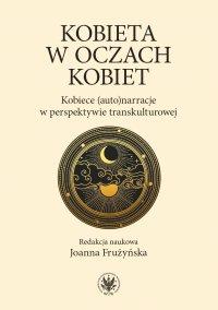 Kobieta w oczach kobiet - Joanna Frużyńska - ebook