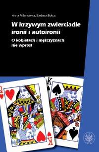W krzywym zwierciadle ironii i autoironii - Anna Milanowicz - ebook