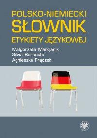 Polsko-niemiecki słownik etykiety językowej - Małgorzata Marcjanik - ebook