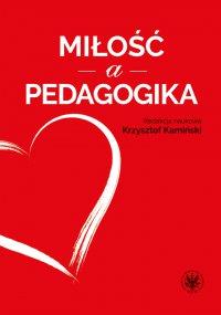 Miłość a pedagogika - Krzysztof Kamiński - ebook