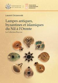 Lampes antiques, byzantines et islamiques du Nil a l'Oronte - Laurent Chrzanovski - ebook