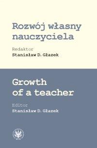 Rozwój własny nauczyciela - Stanisław D. Głazek - ebook