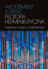 Filozofia hermeneutyczna - Włodzimierz Lorenc - ebook
