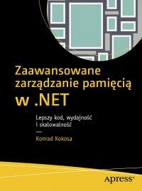 Zaawansowane zarządzanie pamięcią w .NET - Konrad Kokosa - ebook