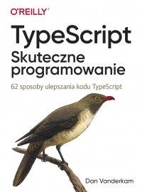 TypeScript: Skuteczne programowanie - Dan Vanderkam - ebook