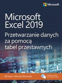 Microsoft Excel 2019. Przetwarzanie danych za pomocą tabel przestawnych - Bill Jelen - ebook