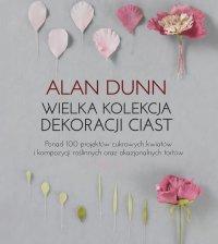 Wielka kolekcja dekoracji ciast - Alan Dunn - ebook