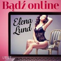 Bądź online - Elena Lund - audiobook