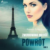 Zwerbowana miłość. Powrót - Paweł Szlachetko - audiobook