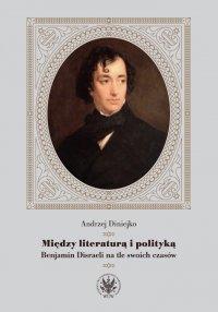 Między literaturą i polityką - Andrzej Diniejko - ebook
