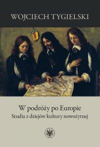 W podróży po Europie - Wojciech Tygielski - ebook