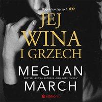 Jej wina i grzech. Bogactwo i grzech #2 - Meghan March - audiobook