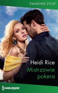 Mistrzowie pokera - Heidi Rice - ebook