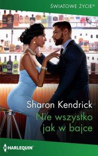 Nie wszystko jak w bajce - Sharon Kendrick - ebook