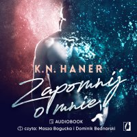 Zapomnij o mnie - K. N. Haner - audiobook