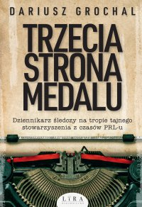 Trzecia strona medalu - Dariusz Grochal - ebook
