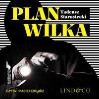 Plan Wilka. Najciekawsze kryminały PRL. Tom 1 - Tadeusz Starostecki - audiobook
