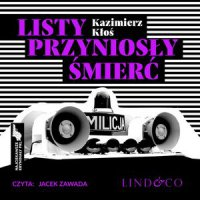 Listy przyniosły śmierć. Najciekawsze kryminały PRL. Tom 4 - Kazimierz Kłoś - audiobook