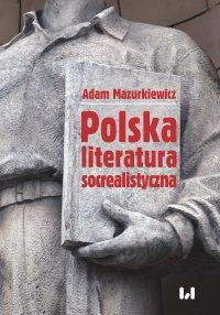 Polska literatura socrealistyczna - Adam Mazurkiewicz - ebook