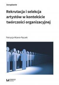 Rekrutacja i selekcja artystów w kontekście twórczości organizacyjnej - Patrycja Mizera-Pęczek - ebook