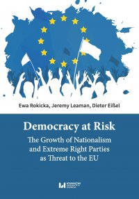 Democracy at Risk. The Growth of Nationalism and Extreme Right Parties as Threat to the EU - Ewa Rokicka - ebook