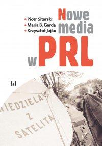 Nowe media w PRL - Piotr Sitarski - ebook