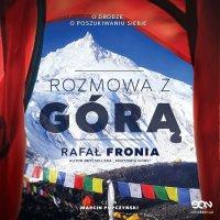 Rozmowa z Górą. Rafał Fronia - Rafał Fronia - audiobook