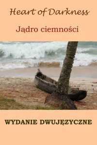 Jądro ciemności. Wydanie dwujęzyczne (angielsko-polskie)  ilustrowane - Joseph Conrad - ebook