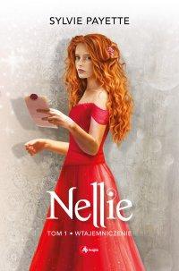 Nellie. Tom 1. Wtajemniczenie - Sylvie Payette - ebook