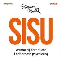 SISU. Wzmocnij hart ducha i odporność psychiczną - Szymon Kudła - audiobook