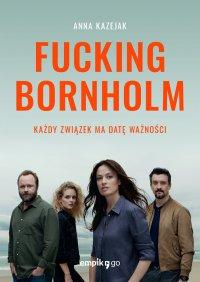 Fucking Bornholm - Anna Kazejak - ebook