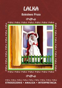 Lalka Bolesława Prusa. Streszczenie, analiza, interpretacja - Edyta Giczewska-Warchoł - ebook