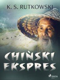 Chiński ekspres - K. S. Rutkowski - ebook
