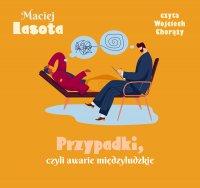 Przypadki, czyli awarie międzyludzkie - Maciej Lasota - audiobook