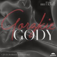 Gorzkie gody - Pascal Bruckner - audiobook