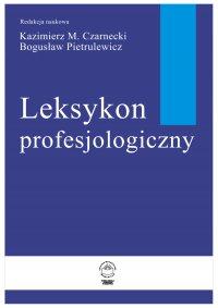 Leksykon profesjologiczny - Kazimierz Czarnecki - ebook