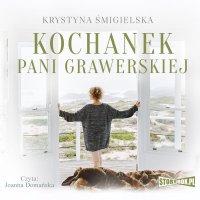 Kochanek pani Grawerskiej - Krystyna Śmigielska - audiobook